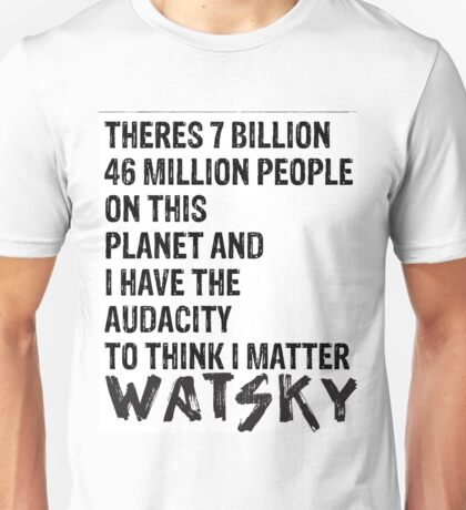 Watsky Quote Unisex T-Shirt