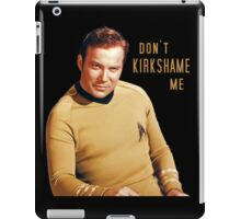 Don't Kirkshame Shatner iPad Case/Skin