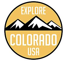 EXPLORE COLORADO USA MOUNTAINS BIKING HIKING CAMPING CLIMBING Photographic Print