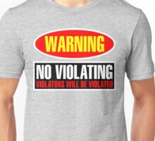 No Violating Unisex T-Shirt