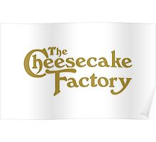 The Cheesecake Factory Poster