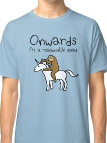Onwards! At A Reasonable Speed (Sloth Riding Unicorn) Classic T-Shirt