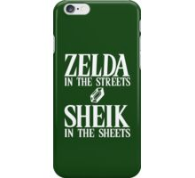Zelda in the streets, Sheik in the sheets. iPhone Case/Skin