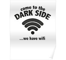 Come To The Dark Side ... We Have Wifi. Poster
