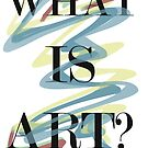 What is art? by megasilly