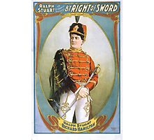Performing Arts Posters Ralph Stuart in his great success By right of sword 0032 Photographic Print