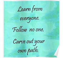 Carve Out Your Own Path Poster