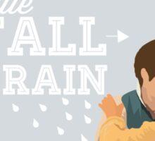 A Little Fall of Rain  Sticker