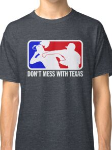 dont make me odor you dont mess with texas Classic T-Shirt