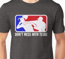 dont make me odor you dont mess with texas Unisex T-Shirt