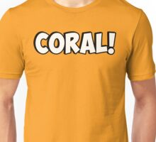 Coral! Unisex T-Shirt