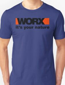 Worx Tools Its Your Nature Unisex T-Shirt