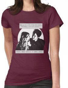 "HALEB: ""That was until I met you."" Womens Fitted T-Shirt"