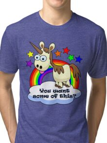 Unicorn - You Want Some of This? Tri-blend T-Shirt