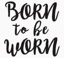 Born to be Worn Kids Tee
