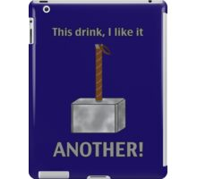 I like this drink - ANOTHER! iPad Case/Skin