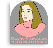 You're Not Even Real Canvas Print