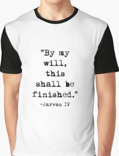Jarvan IV quote Graphic T-Shirt