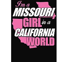 I'm A Missouri Girl In A California World Photographic Print