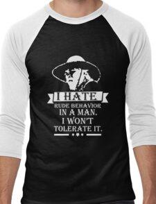 I HATE RUDE BEHAVIOR IN A MAN Men's Baseball ¾ T-Shirt