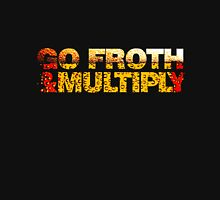 go froth & multiply Unisex T-Shirt