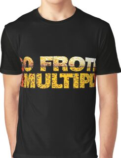 go froth & multiply Graphic T-Shirt