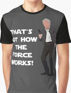 That's Not How The Force Works! Graphic T-Shirt