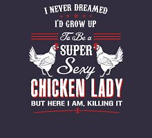 Supper Sexy Chicken Lady T-Shirt !!! Unisex T-Shirt