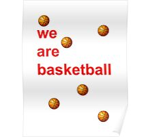 We are basketball Poster