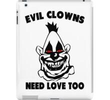 Humor - Evil Clowns Need Love Too iPad Case/Skin