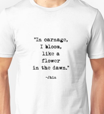 Jhin quote Unisex T-Shirt