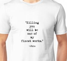 Jhin quote Unisex T-Shirt