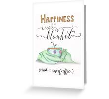 Happiness warm blankets and coffee Greeting Card
