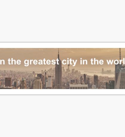 greatest city in the world Sticker