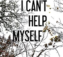 Can´t Help Myself by doval