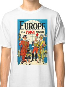 """""""TWA AIRLINES"""" Fly to Europe Advertising Print Classic T-Shirt"""