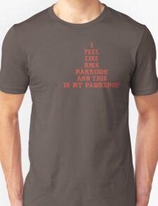 I Feel like Rick Harrison Unisex T-Shirt