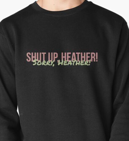 Shut up heather Pullover