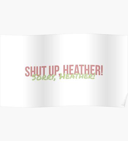 Shut up heather Poster