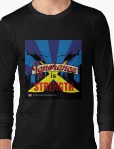 Ignorance Is Strength 1984 George Orwell Long Sleeve T-Shirt