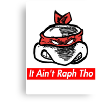 IT AIN'T RAPH THO v.2 (Supreme x TMNT x Kanye West) Canvas Print