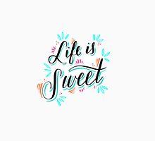 Life is Sweet Unisex T-Shirt