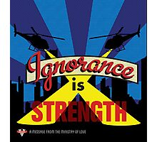 Ignorance Is Strength 1984 George Orwell Photographic Print