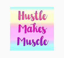 Hustle Makes Muscle Unisex T-Shirt