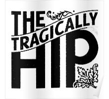 Tragically Hip Black Poster