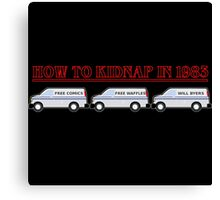 How To Kidnap In 1983 Canvas Print