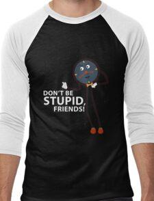 Don't Be Stupid, Friends! Men's Baseball ¾ T-Shirt