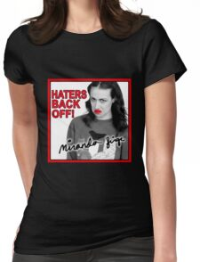 Miranda Sings Haters Back Off Womens Fitted T-Shirt