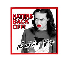 Miranda Sings Haters Back Off Photographic Print