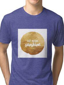 Good morning sunshine large Tri-blend T-Shirt